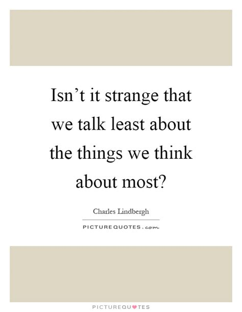Things Most Talking About by Charles Lindbergh Quotes Sayings 74 Quotations