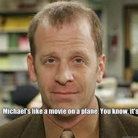 Toby Meme - michael s like a movie on a plane you know it s not