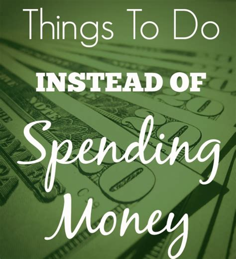Things You Can Do To Make Money Online - 50 things to do instead of spending money figuring money out