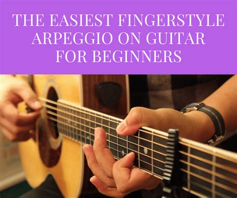 fingerstyle tutorial for beginners the easiest fingerstyle arpeggio on guitar for beginners