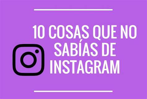imagenes cosas que no sabias 10 cosas que no sab 237 as de instagram