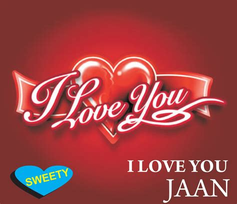 images of love jaan i love you jaan pic auto design tech