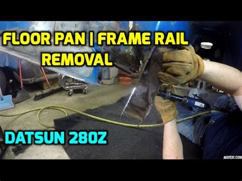 floor pan and frame rail removal datsun 280z