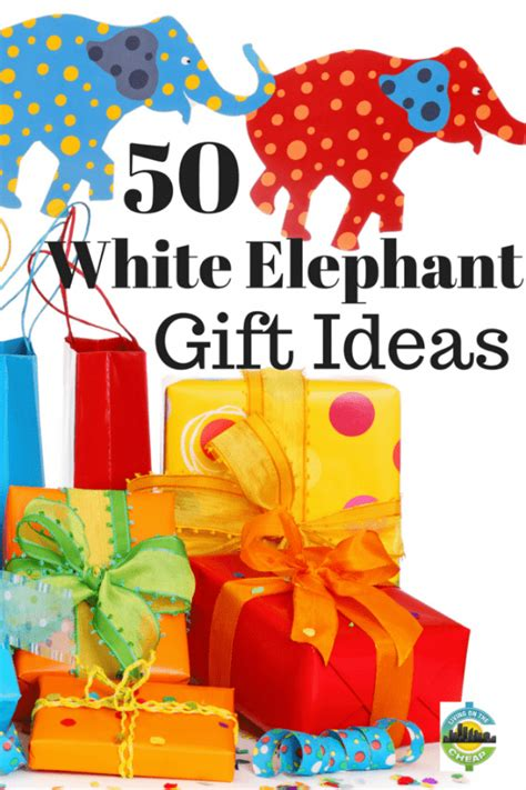 x mas secret santa grab gifts 50 white elephant gift exchange ideas living on the cheap