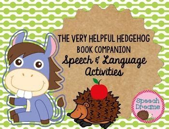 the very helpful hedgehog hedgehog fun for speech therapy book companion the very helpful hedgehog hedgehogs speech