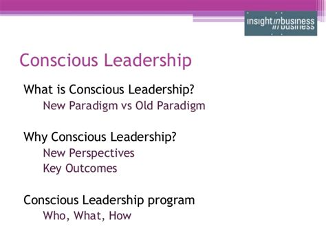 Conscious Leadership conscious leadership developing the of influence