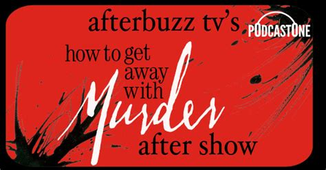 Podcastone How To Get Away With Murder After Show