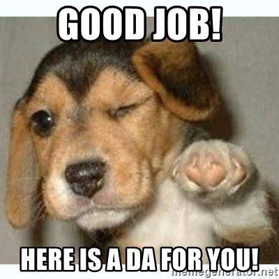 Great Job Meme - good job animal meme www pixshark com images galleries