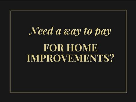 need a way to pay for home improvements springfield