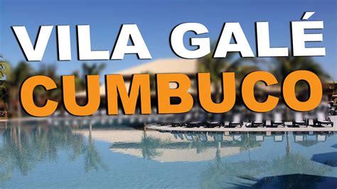 vila gale cumbuco  inclusive resort  nordeste