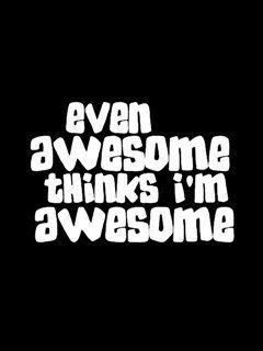 this is awesome i m even awesome thinks i m awesome desicomments