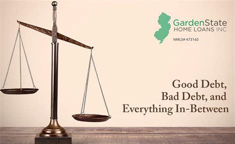 Garden State Loans Reviews Debt Vs Bad Debt Garden State Home Loans