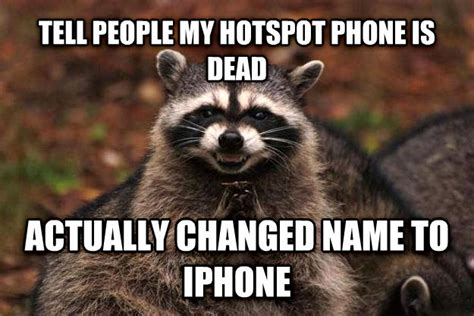 Dead Phone Meme - livememe com evil plotting raccoon
