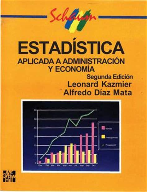 libros de estadistica inferencial 1 pdf kazmier diaz estadistica aplicada a la administracion y economia by luis mauricio vasquez issuu