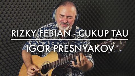 Cukup Tau rizky febian cukup tau fingerstyle guitar