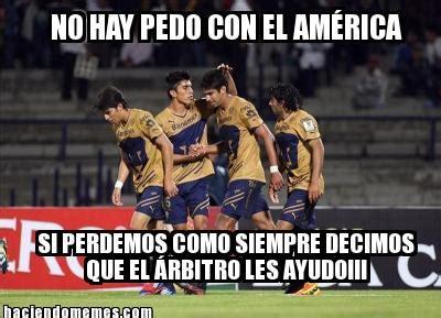 Memes Del America Vs Pumas - no te pierdas los mejores memes del partido am 233 rica vs pumas
