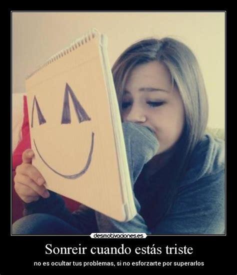 imagenes de amor cuando estas triste sonreir cuando est 225 s triste desmotivaciones