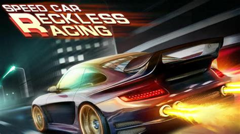 car racing game download for mob org speed car reckless race for android free download speed