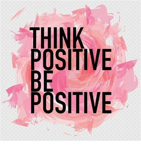 Think Be Positive think positive be positive meme on me me