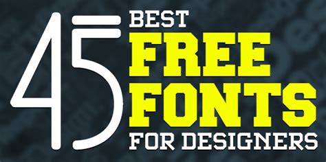 best free fonts for designers 45 best free fonts for designers fonts graphic design