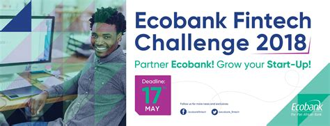 Mba Competitions 2018 by Ecobank Fintech Challenge 2018 For Tech Innovators
