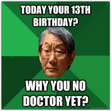 Asian Birthday Meme - funny 13th birthday jokes kappit