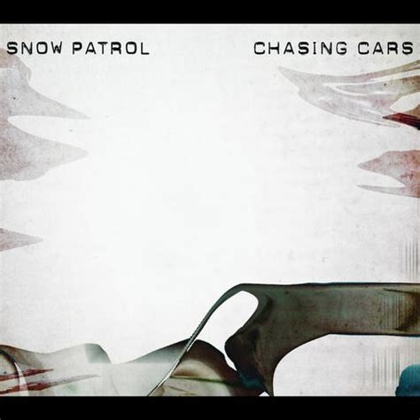 chaising cars snow patrol chasing cars lyrics genius lyrics
