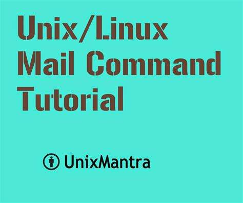 tutorial linux mail server unix linux mail command tutorial with exles unixmantra