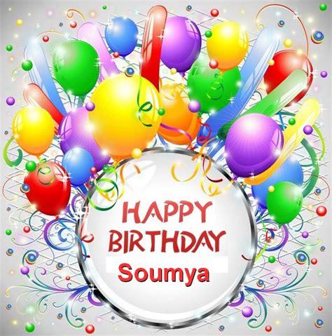 happy wish happy birthday soumya happy birthday