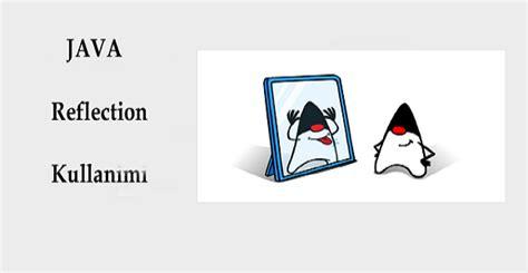 tutorial java reflection java reflection kullanımı bilişim io yazılım mobil
