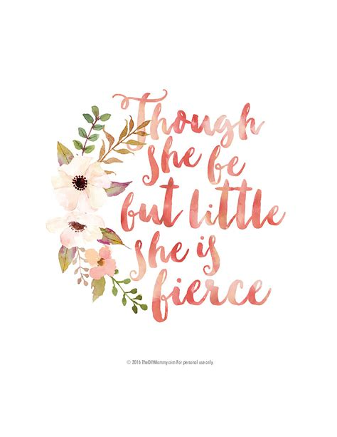 though she be but little she is fierce tattoo quot though she be but quot free floral artwork the diy