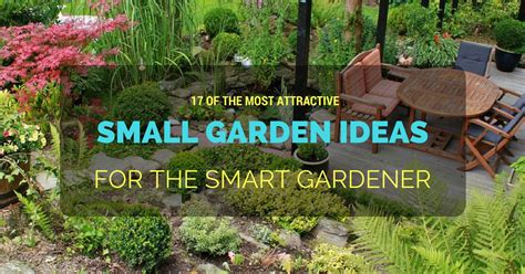 the smart garden 17 of the most attractive small garden ideas for the smart gardener