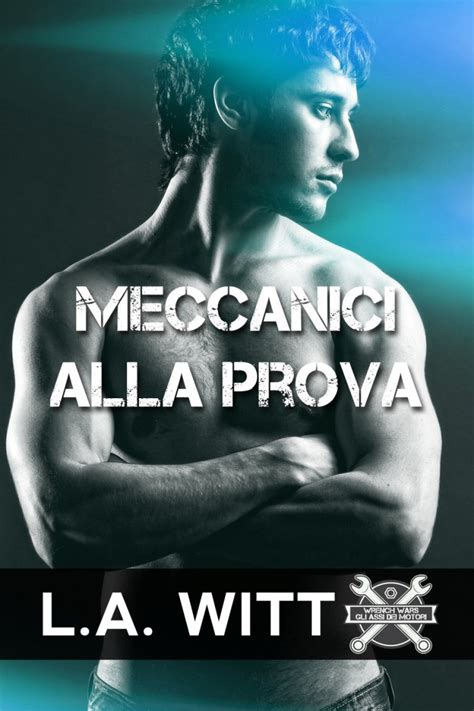 libro the wrench wrench wars gli assi dei motori by l a witt and marie sexton collections dreamspinner press