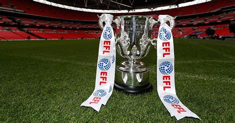 efl cup when is the efl cup draw all you need to know as fourth