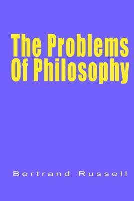 the problems of philosophy the problems of philosophy iii bertrand russell 9781631824180