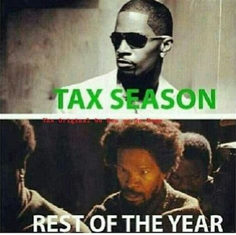 Tax Money Meme - tax season ghetto fabulous pinterest seasons work