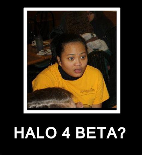 Beta Meme - halo 4 beta know your meme