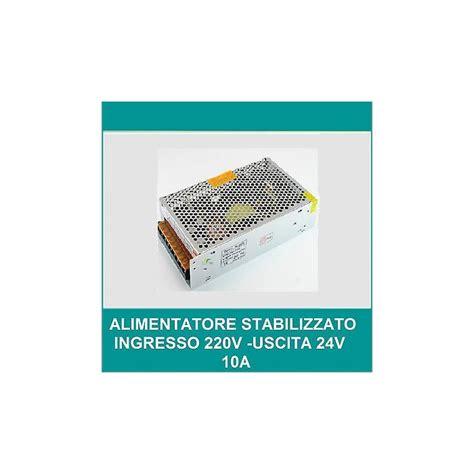 alimentatore stabilizzato 24v alimentatore stabilizzato 10 a switching 24v 10a 24 v volt