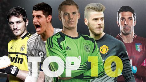 world best goalkeeper top 10 goalkeepers in the world season 2014 15 hd