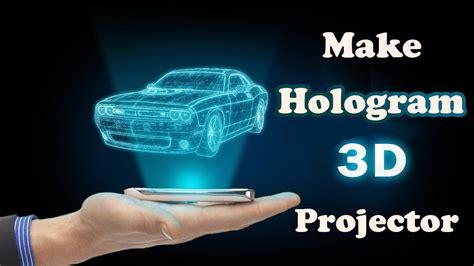 Proyektor Hologram make 3d hologram projector at home