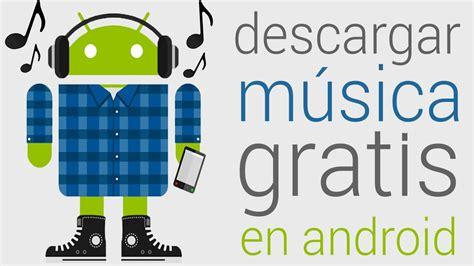 descargar mp3 de canaveral escuchar musica gratis descargar o escuchar online m 250 sica mp3 gratis en android