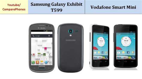 samsung galaxy exhibit   vodafone smart mini specs compared youtube