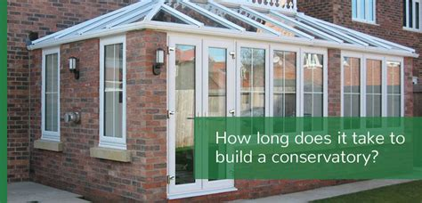 how long does it take to build a house how long does it take to build a conservatory window wise