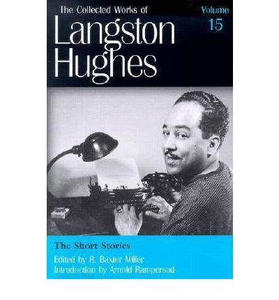 biography langston hughes short the collected works of langston hughes short stories v
