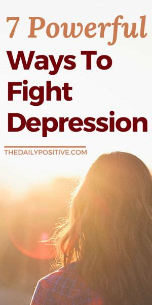 10 Ways To Fight Depression by 7 Powerful Ways To Fight Depression The Daily Positive