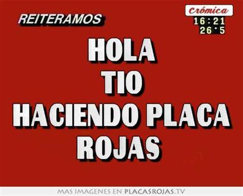 imagenes de hola tio hola tio haciendo placa rojas placas rojas tv