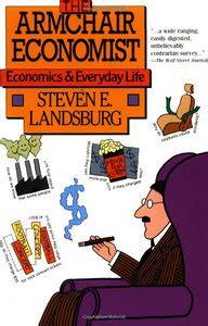 The Armchair Economist Pdf by Steven E Landsburg Armchair Economist Economics
