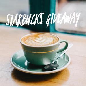 Starbucks Gift Card Minimum - contest 200 starbucks gift card giveaway