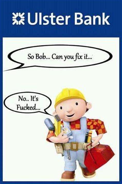 Builder Meme - some ulster bank memes