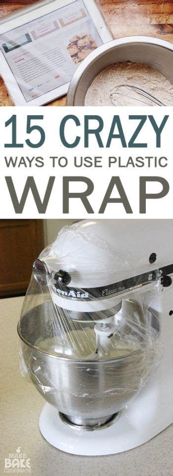 uses for plastic wrap 1000 images about life s tips and tricks on pinterest